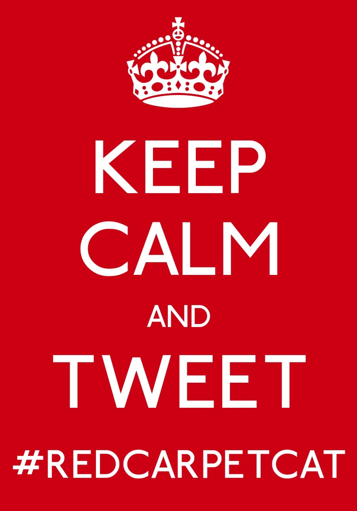 Keep Calm and Tweet #redcarpetcat