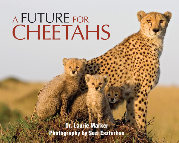 A Future For Cheetahs.  Signed By Dr. Laurie Marker Giveaway!